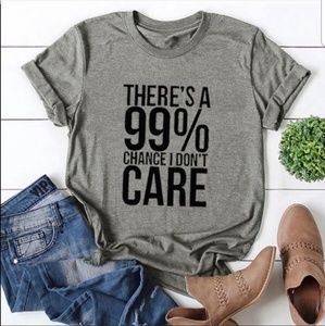 NEW 99% I Don't care graphic T-shirts